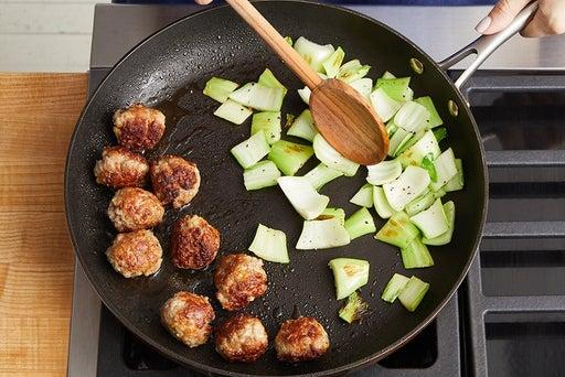 Cook the meatballs & bok choy